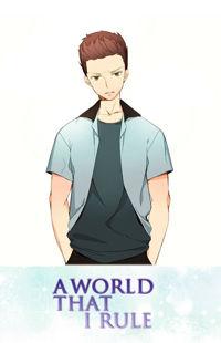 A World That I Rule