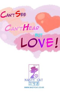 Can't See Can't Hear But Love