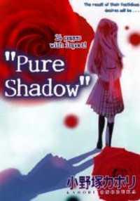 Pure Shadow