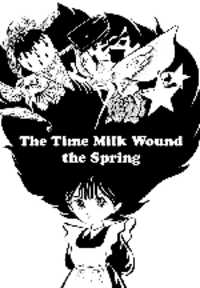 The Time Milk Wound the Spring