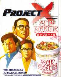 Project X: Cup Noodle